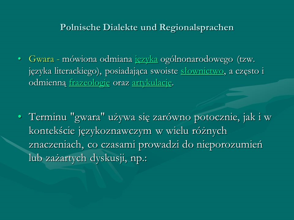 Polnische Dialekte und Regionalsprachen Gwara - mówiona odmiana języka ogólnonarodowego (tzw. języka literackiego), posiadająca swoiste słownictwo, a