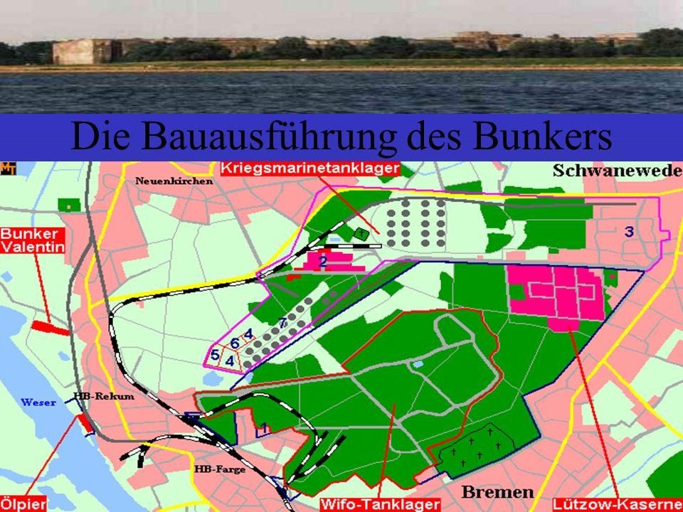 Die Bauausführung des Bunkers Wand- und Deckenstärke wurden zu Beginn des Baues auf 4,5m festgelegt, da die Bomben der Alliierten immer größer wurden.