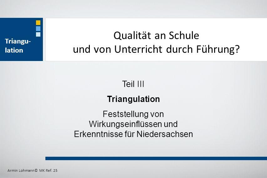 Qualität an Schule und von Unterricht durch Führung? Teil III Triangulation Feststellung von Wirkungseinflüssen und Erkenntnisse für Niedersachsen Tri