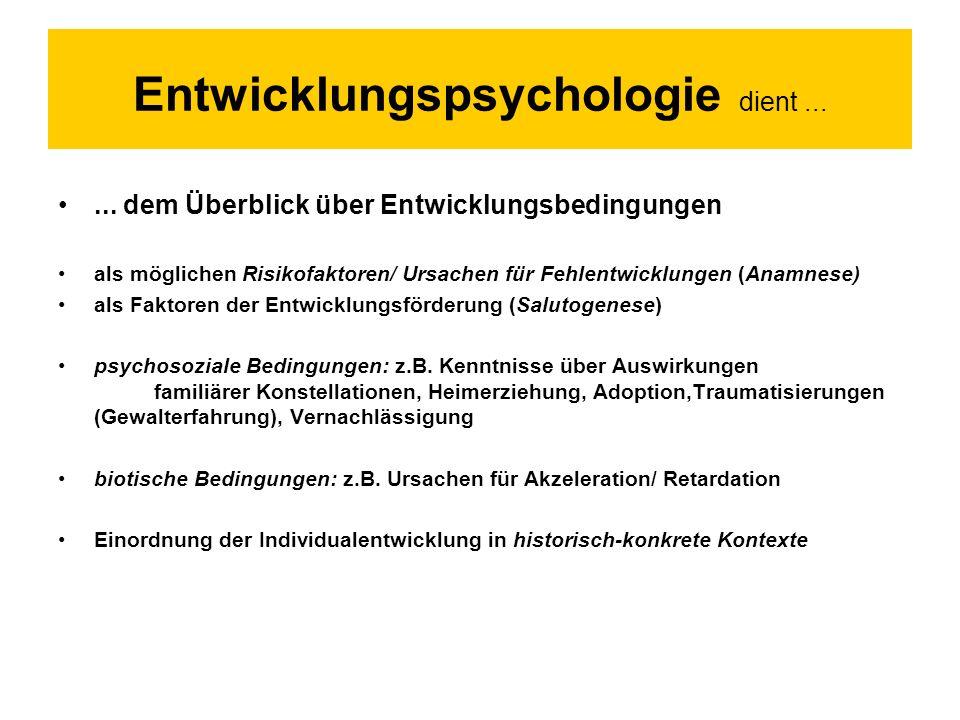 Entwicklungspsychologie dient......