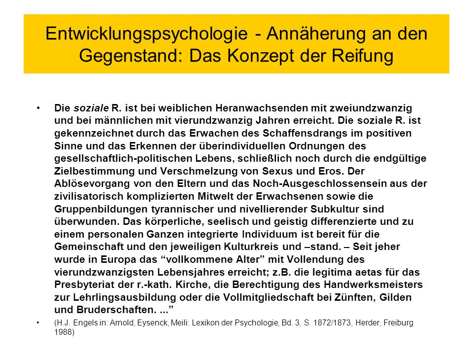 Entwicklungspsychologie - Annäherung an den Gegenstand: Das Konzept der Reifung Die soziale R.