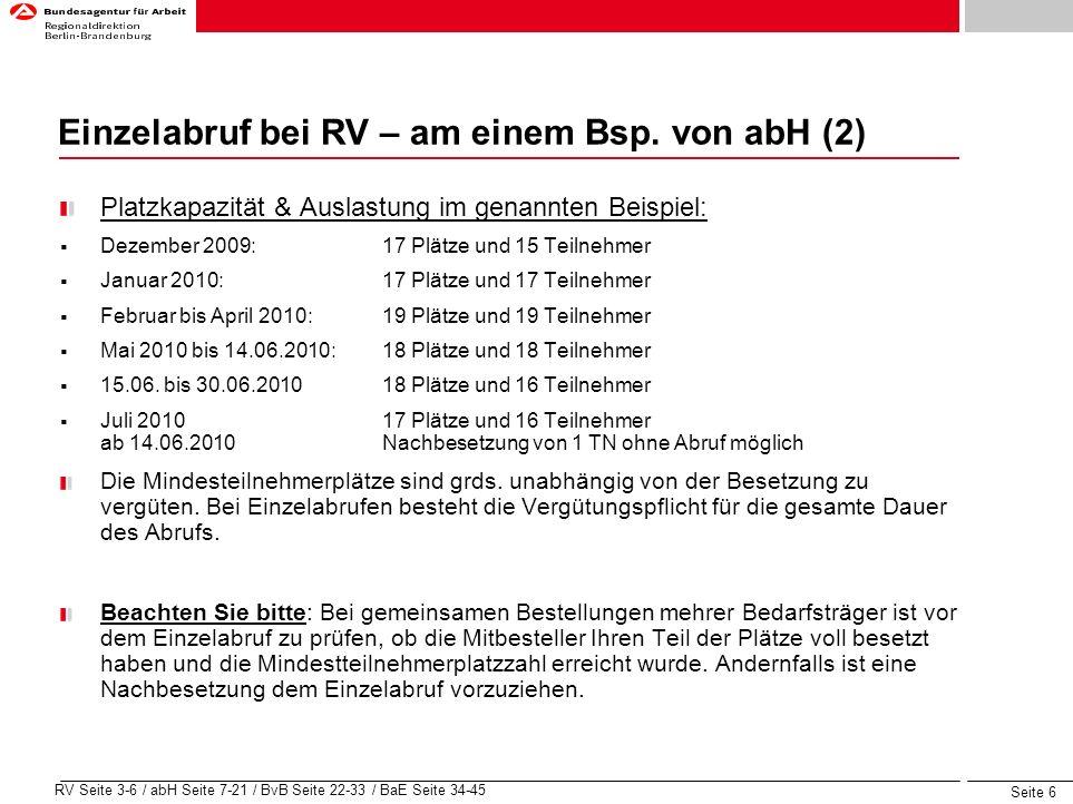 Seite 6 RV Seite 3-6 / abH Seite 7-21 / BvB Seite 22-33 / BaE Seite 34-45 Einzelabruf bei RV – am einem Bsp. von abH (2) Platzkapazität & Auslastung i