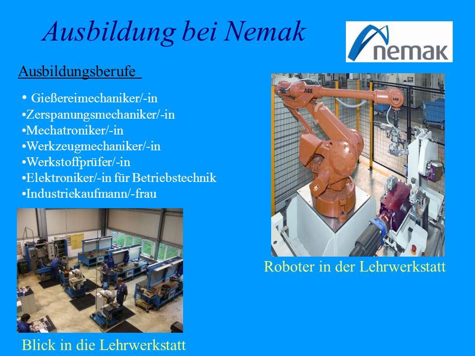 Ausbildung bei Nemak Ausbildungsberufe Gießereimechaniker/-in Zerspanungsmechaniker/-in Mechatroniker/-in Werkzeugmechaniker/-in Werkstoffprüfer/-in E