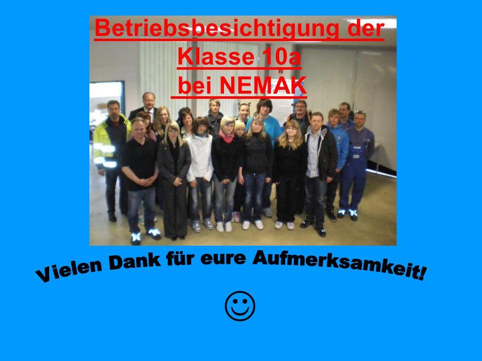 Betriebsbesichtigung der Klasse 10a bei NEMAK