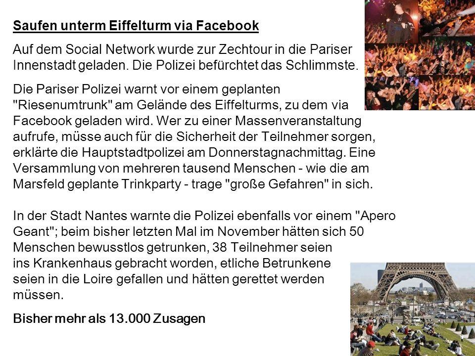 Saufen unterm Eiffelturm via Facebook Auf dem Social Network wurde zur Zechtour in die Pariser Innenstadt geladen. Die Polizei befürchtet das Schlimms