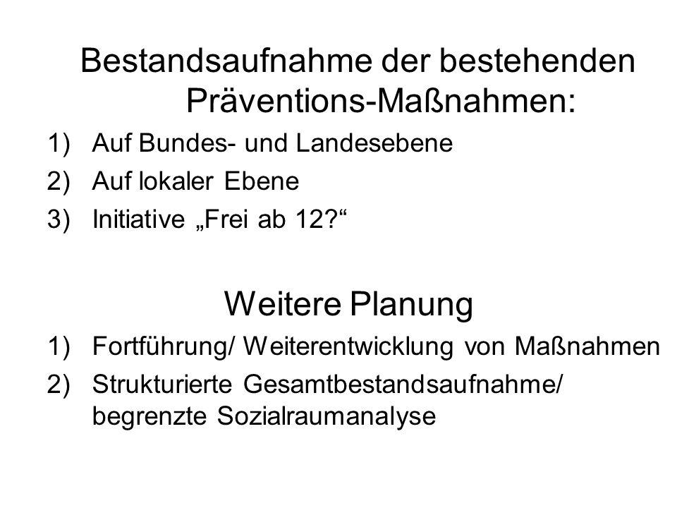 Präventions-Maßnahmen auf Bundesebene, z.B. Keine Macht den Drogen Don´t drink too much – stay gold