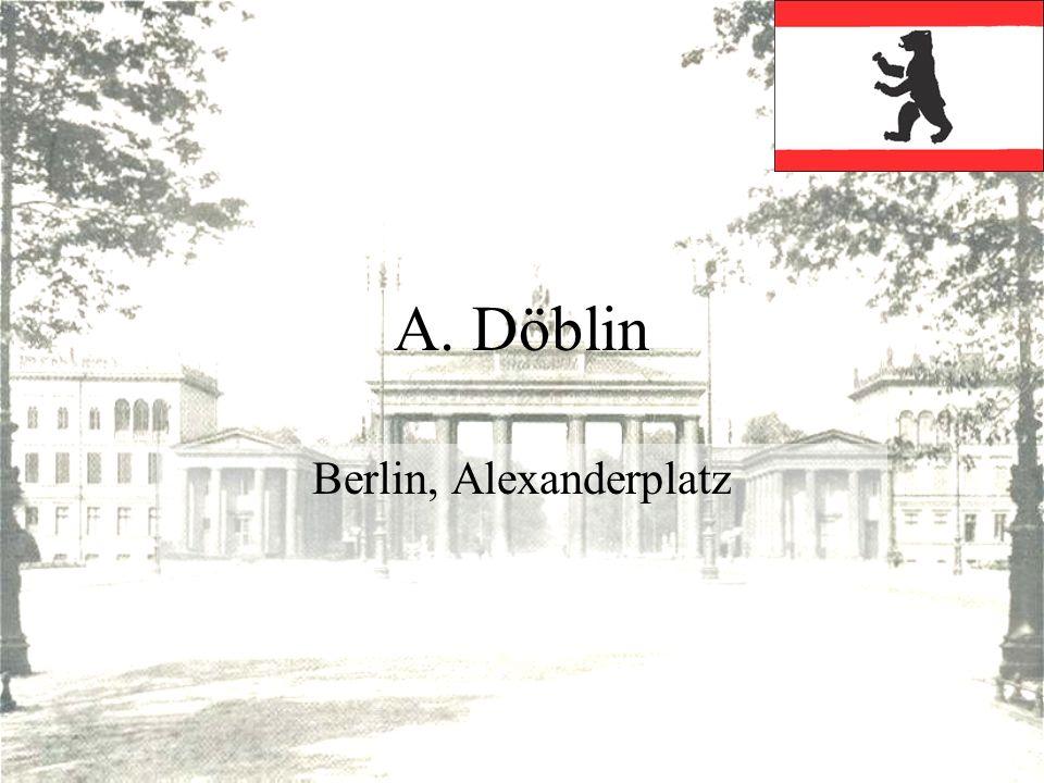 A. Döblin Berlin, Alexanderplatz