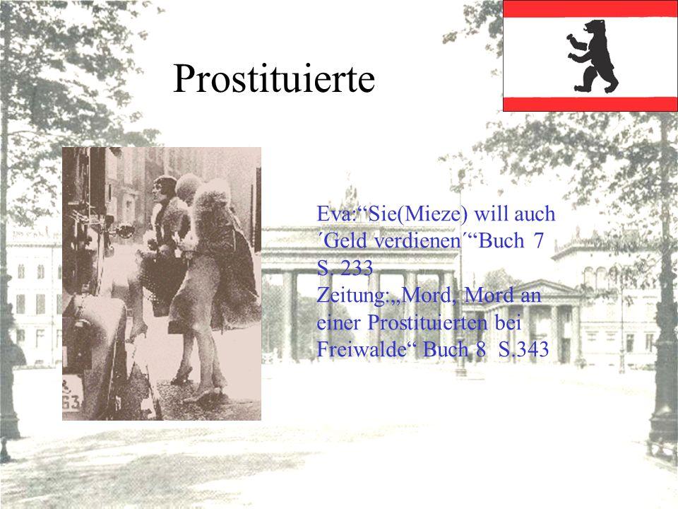 Prostituierte Eva:Sie(Mieze) will auch ´Geld verdienen´Buch 7 S. 233 Zeitung:Mord, Mord an einer Prostituierten bei Freiwalde Buch 8 S.343