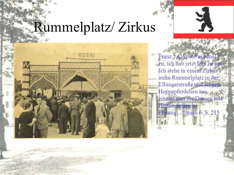 Rummelplatz/ Zirkus Franz:Also hör mir mal zu, ich hab jetzt fein zu tun. Ich stehe in einem Zirkus aufm Rummelplatz in der Elbingerstraße und schreie