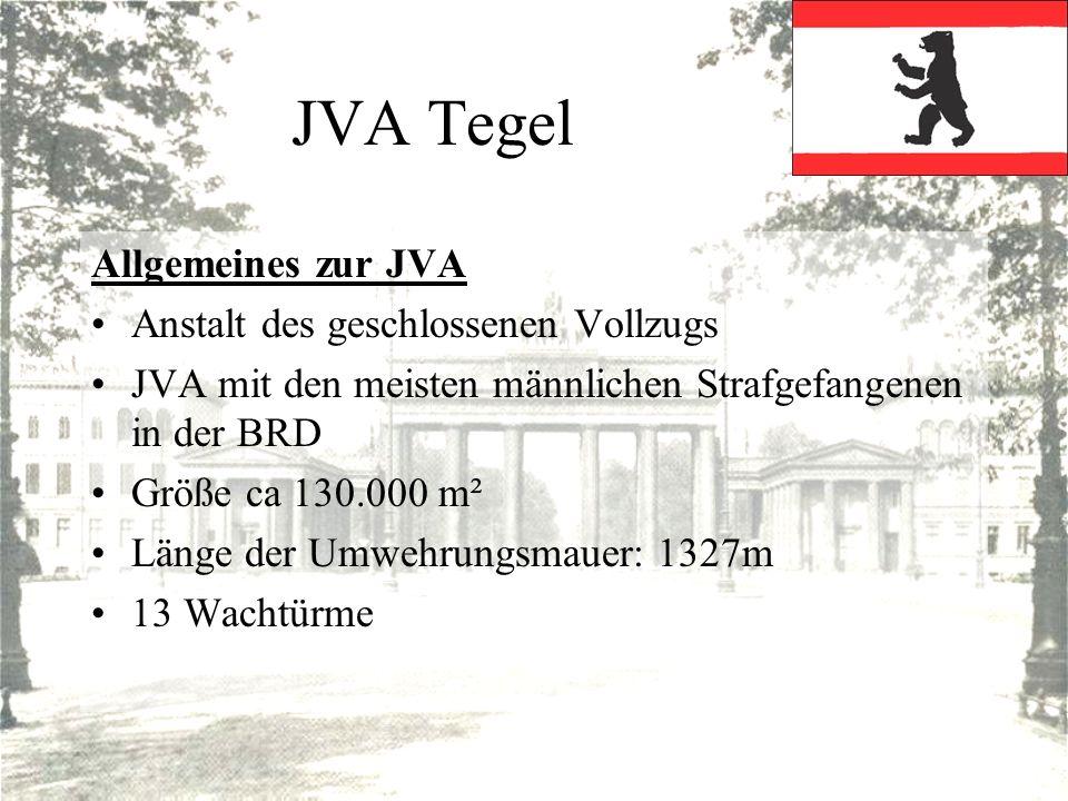 JVA Tegel Allgemeines zur JVA Anstalt des geschlossenen Vollzugs JVA mit den meisten männlichen Strafgefangenen in der BRD Größe ca 130.000 m² Länge d