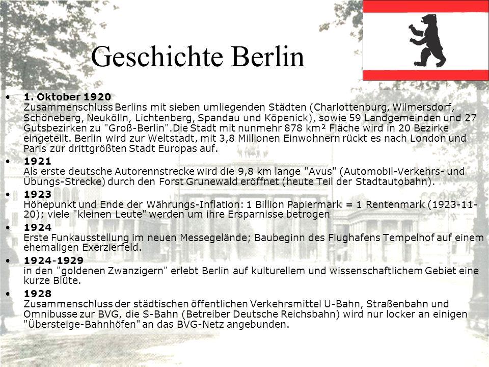 Geschichte Berlin 1. Oktober 1920 Zusammenschluss Berlins mit sieben umliegenden Städten (Charlottenburg, Wilmersdorf, Schöneberg, Neukölln, Lichtenbe