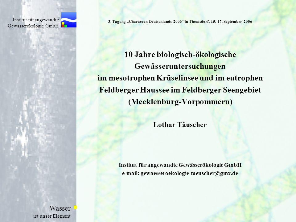 Institut für angewandte Gewässerökologie GmbH Wasser ist unser Element 3. Tagung Characeen Deutschlands 2006 in Thomsdorf, 15.-17. September 2006 10 J