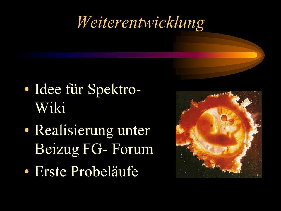 Weiterentwicklung Idee für Spektro- Wiki Realisierung unter Beizug FG- Forum Erste Probeläufe
