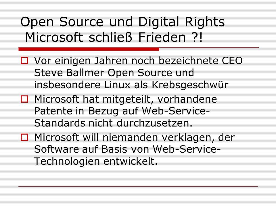 Open Source und Digital Rights Microsoft schließ Frieden ?! Vor einigen Jahren noch bezeichnete CEO Steve Ballmer Open Source und insbesondere Linux a