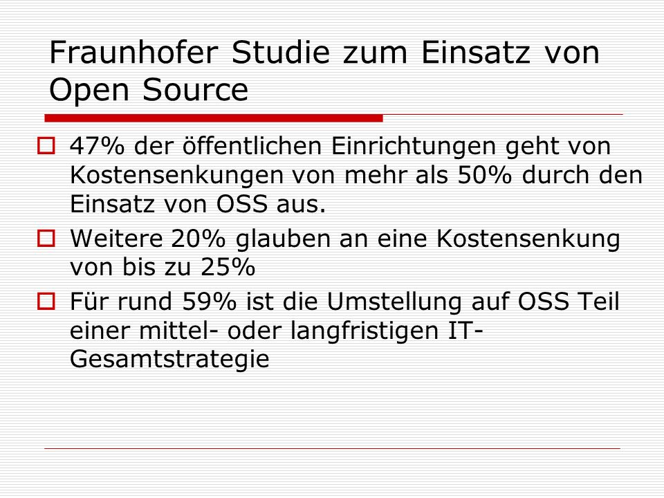 Fraunhofer Studie zum Einsatz von Open Source 47% der öffentlichen Einrichtungen geht von Kostensenkungen von mehr als 50% durch den Einsatz von OSS a