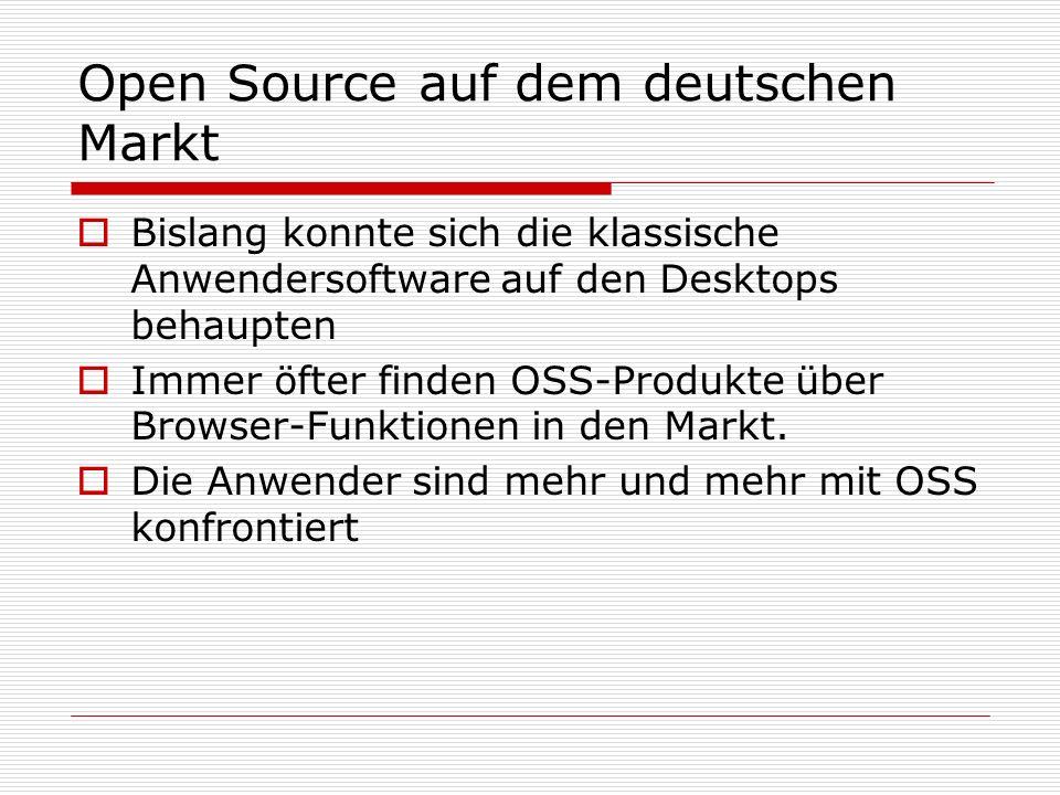 Open Source auf dem deutschen Markt Bislang konnte sich die klassische Anwendersoftware auf den Desktops behaupten Immer öfter finden OSS-Produkte übe