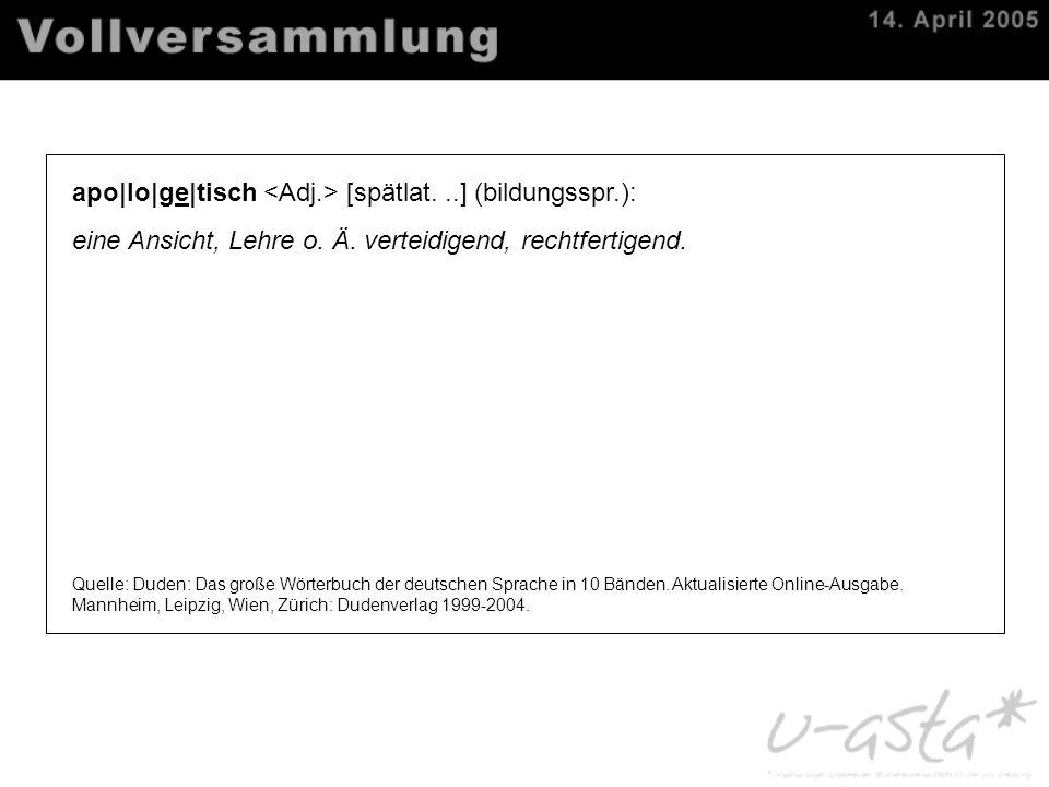 apo|lo|ge|tisch [spätlat...] (bildungsspr.): eine Ansicht, Lehre o. Ä. verteidigend, rechtfertigend. Quelle: Duden: Das große Wörterbuch der deutschen
