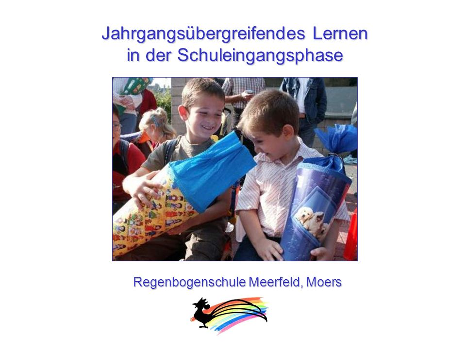 Jahrgangsübergreifendes Lernen in der Schuleingangsphase Regenbogenschule Meerfeld, Moers