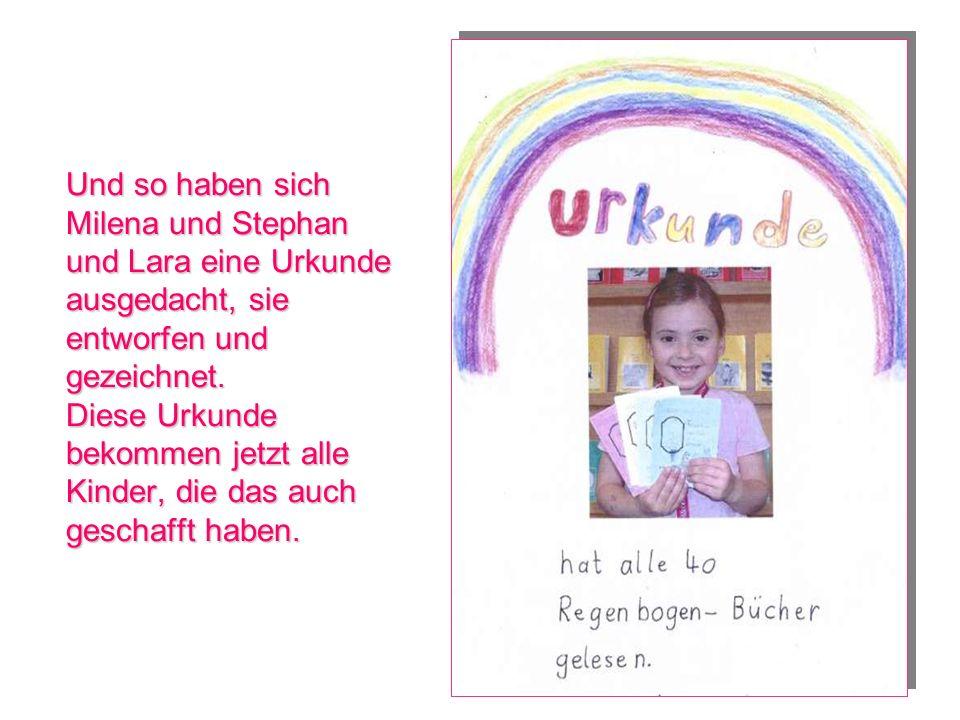 Und so haben sich Milena und Stephan und Lara eine Urkunde ausgedacht, sie entworfen und gezeichnet. Diese Urkunde bekommen jetzt alle Kinder, die das