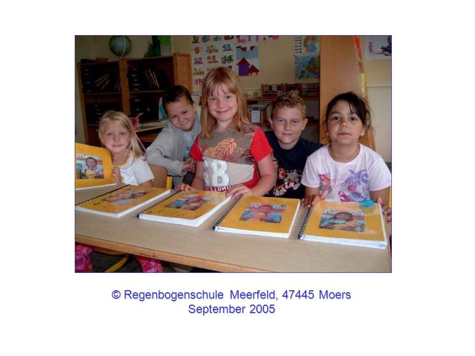 © Regenbogenschule Meerfeld, 47445 Moers September 2005