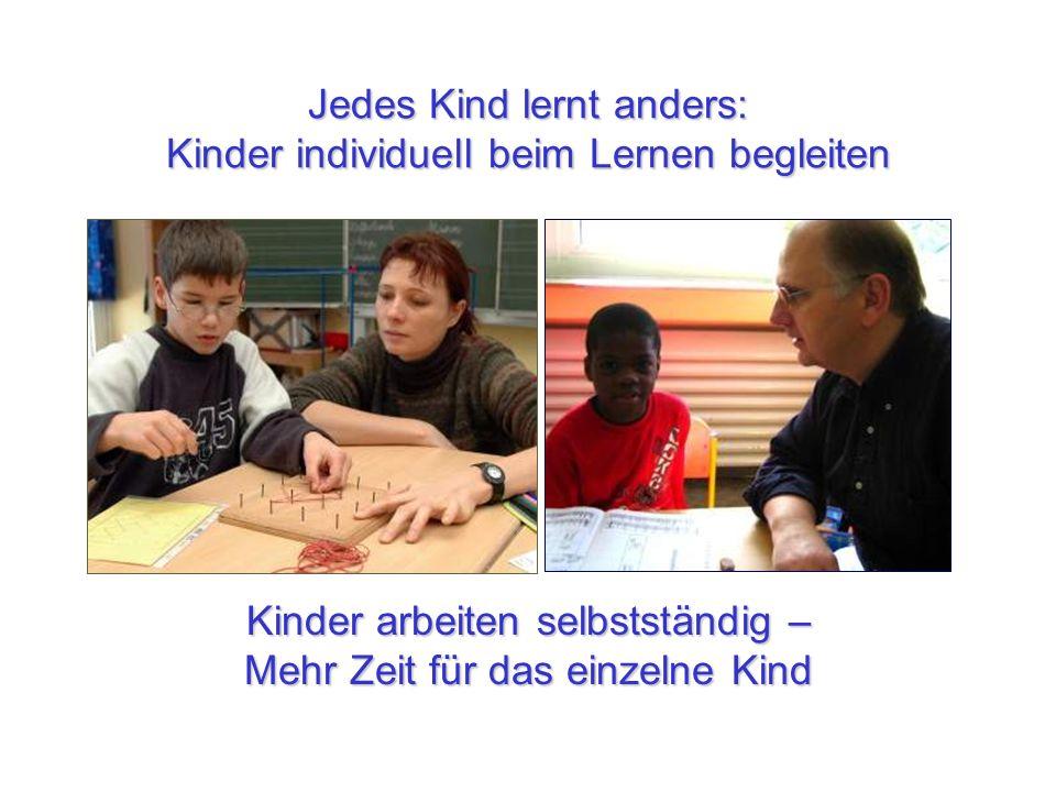 Jedes Kind lernt anders: Kinder individuell beim Lernen begleiten Kinder arbeiten selbstständig – Mehr Zeit für das einzelne Kind
