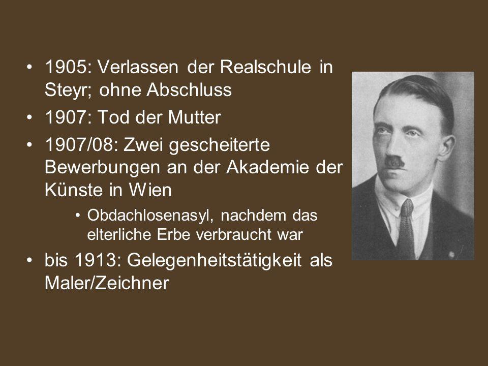 1905: Verlassen der Realschule in Steyr; ohne Abschluss 1907: Tod der Mutter 1907/08: Zwei gescheiterte Bewerbungen an der Akademie der Künste in Wien