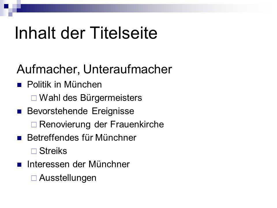 Inhalt der Titelseite Aufmacher, Unteraufmacher Politik in München Wahl des Bürgermeisters Bevorstehende Ereignisse Renovierung der Frauenkirche Betre