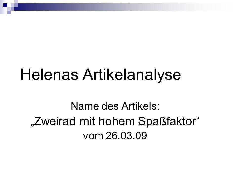 Helenas Artikelanalyse Name des Artikels: Zweirad mit hohem Spaßfaktor vom 26.03.09