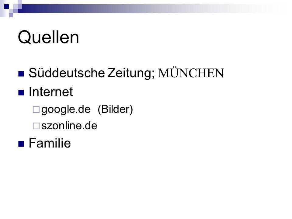Quellen Süddeutsche Zeitung; MÜNCHEN Internet google.de (Bilder) szonline.de Familie