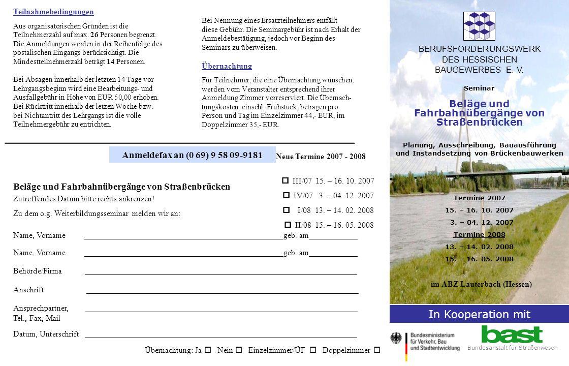 BERUFSFÖRDERUNGSWERK DES HESSISCHEN BAUGEWERBES E. V. Seminar Beläge und Fahrbahnübergänge von Straßenbrücken Planung, Ausschreibung, Bauausführung un