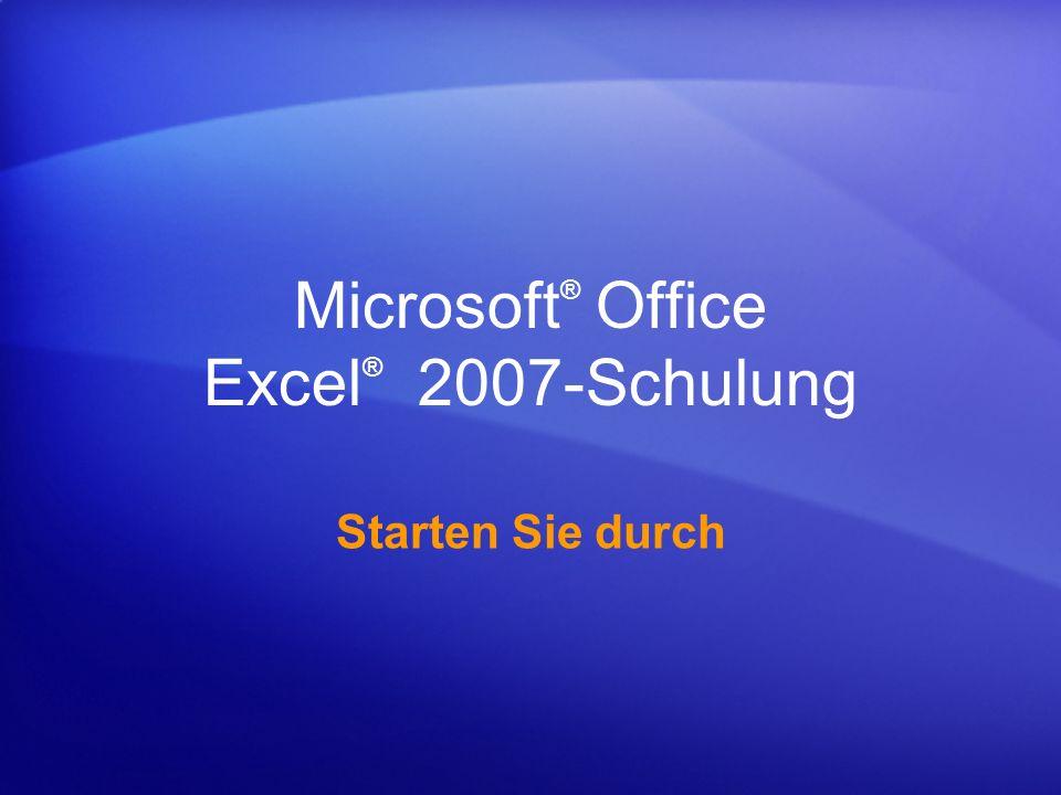 Microsoft ® Office Excel ® 2007-Schulung Starten Sie durch