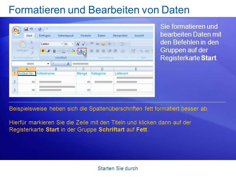 Starten Sie durch Formatieren und Bearbeiten von Daten Sie formatieren und bearbeiten Daten mit den Befehlen in den Gruppen auf der Registerkarte Star