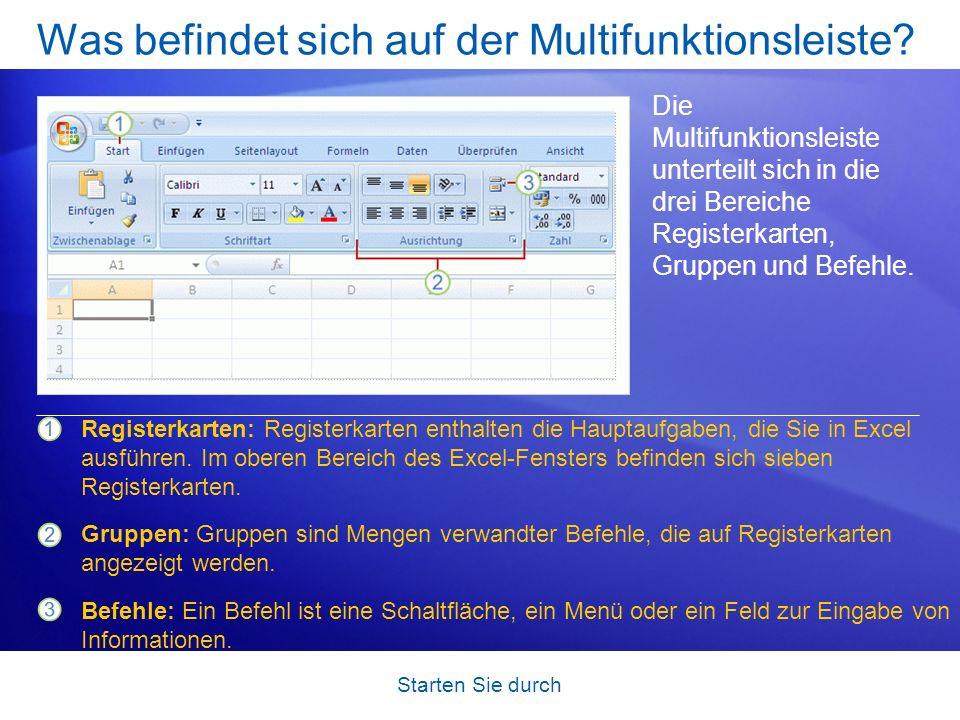 Starten Sie durch Was befindet sich auf der Multifunktionsleiste? Die Multifunktionsleiste unterteilt sich in die drei Bereiche Registerkarten, Gruppe