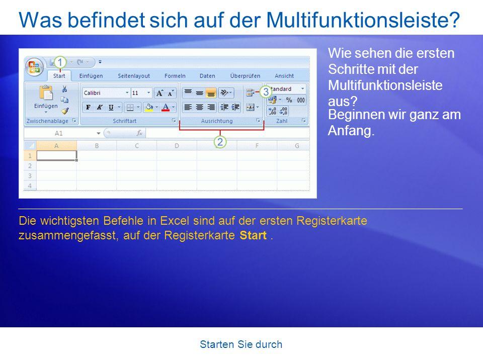 Starten Sie durch Was befindet sich auf der Multifunktionsleiste? Wie sehen die ersten Schritte mit der Multifunktionsleiste aus? Die wichtigsten Befe