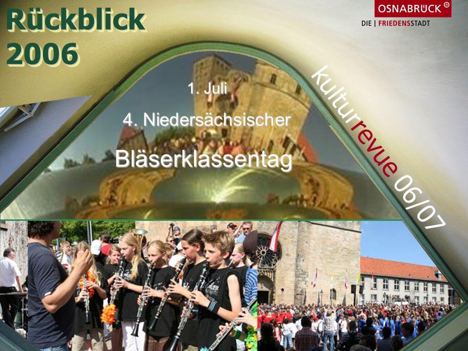 1. Juli 4. Niedersächsischer Bläserklassentag Rückblick2006Rückblick2006 kulturrevue 06/07