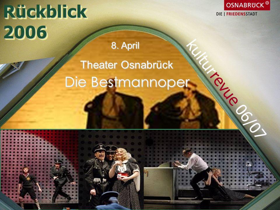 Rückblick2006Rückblick2006 8. April Theater Osnabrück Die Bestmannoper