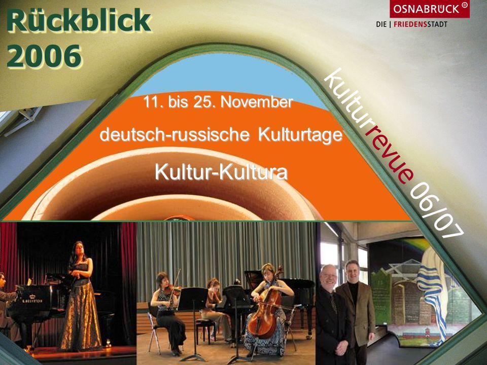 11. bis 25. November deutsch-russische Kulturtage Kultur-Kultura Rückblick2006Rückblick2006 kulturrevue 06/07