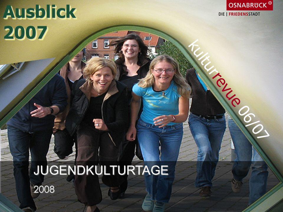 JUGENDKULTURTAGE2008 Ausblick2007Ausblick2007