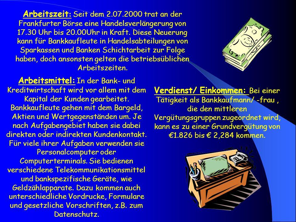 Arbeitszeit : Seit dem 2.07.2000 trat an der Frankfurter Börse eine Handelsverlängerung von 17.30 Uhr bis 20.00Uhr in Kraft. Diese Neuerung kann für B