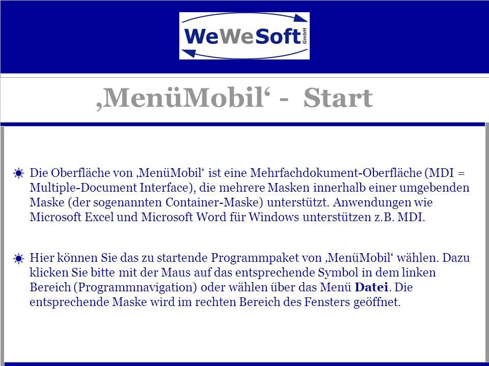 MenüMobil - Start Die Oberfläche von MenüMobil ist eine Mehrfachdokument-Oberfläche (MDI = Multiple-Document Interface), die mehrere Masken innerhalb