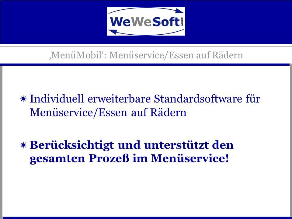 MenüMobil: Menüservice/Essen auf Rädern Individuell erweiterbare Standardsoftware für Menüservice/Essen auf Rädern Berücksichtigt und unterstützt den