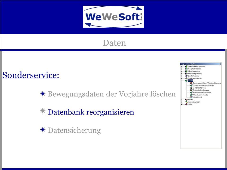 Sonderservice: Bewegungsdaten der Vorjahre löschen Datenbank reorganisieren Datensicherung Daten