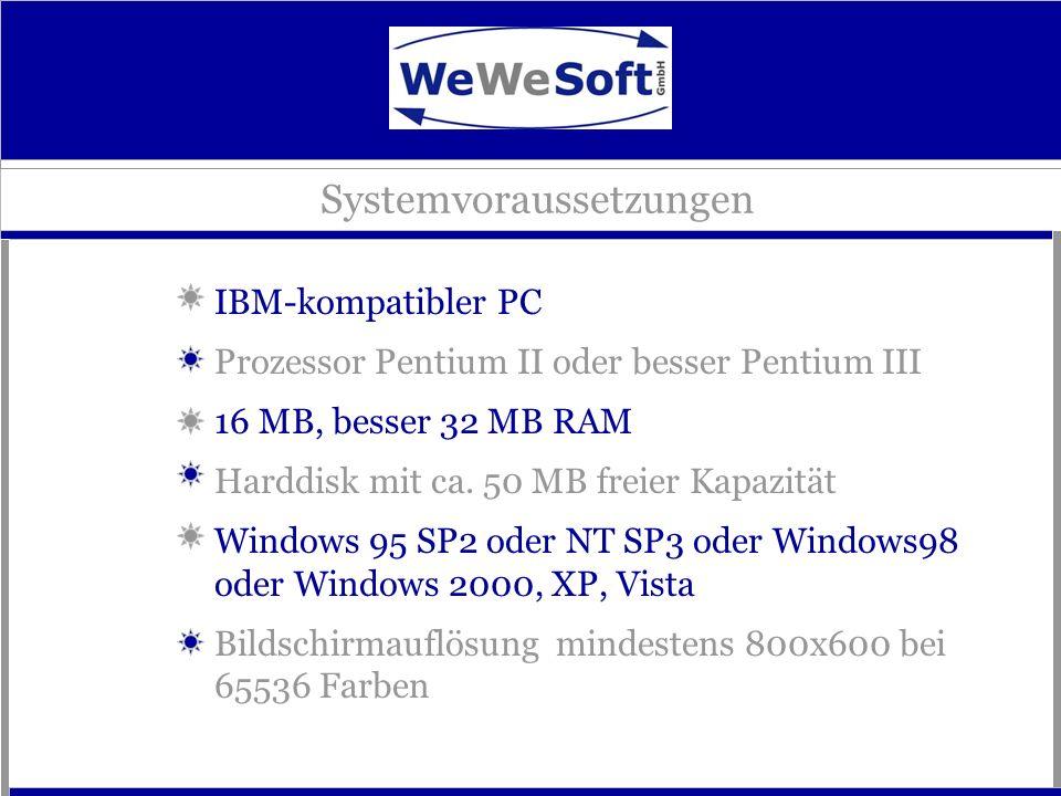 Systemvoraussetzungen IBM-kompatibler PC Prozessor Pentium II oder besser Pentium III 16 MB, besser 32 MB RAM Harddisk mit ca. 50 MB freier Kapazität