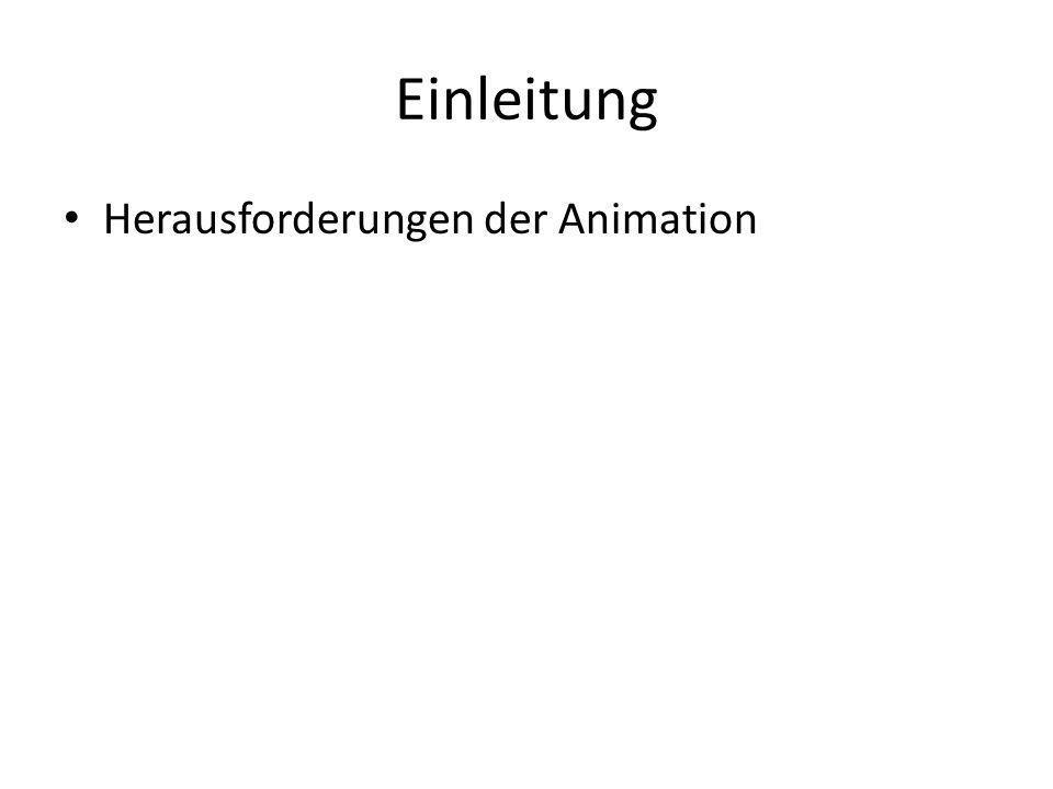Einleitung Herausforderungen der Animation