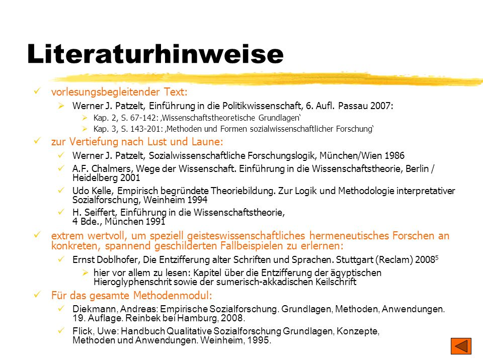 Literaturhinweise vorlesungsbegleitender Text: Werner J. Patzelt, Einführung in die Politikwissenschaft, 6. Aufl. Passau 2007: Kap. 2, S. 67-142: Wiss