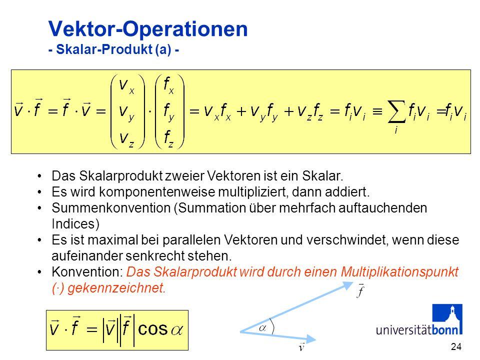 24 Vektor-Operationen - Skalar-Produkt (a) - Das Skalarprodukt zweier Vektoren ist ein Skalar. Es wird komponentenweise multipliziert, dann addiert. S
