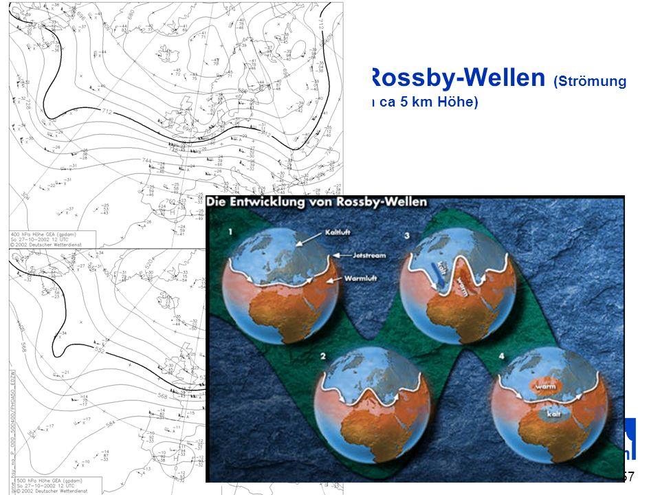57 Rossby-Wellen (Strömung in ca 5 km Höhe)