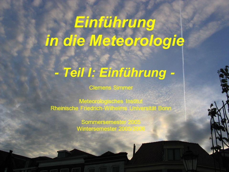Gliederung der Vorlesung Allgemeines I Einführung II Meteorologische Elemente III Thermodynamik der Atmosphäre ----------------------------------------------------- IV Dynamik der Atmosphäre V Synoptische Meteorologie VI Allgemeine Zirkulation und Klima