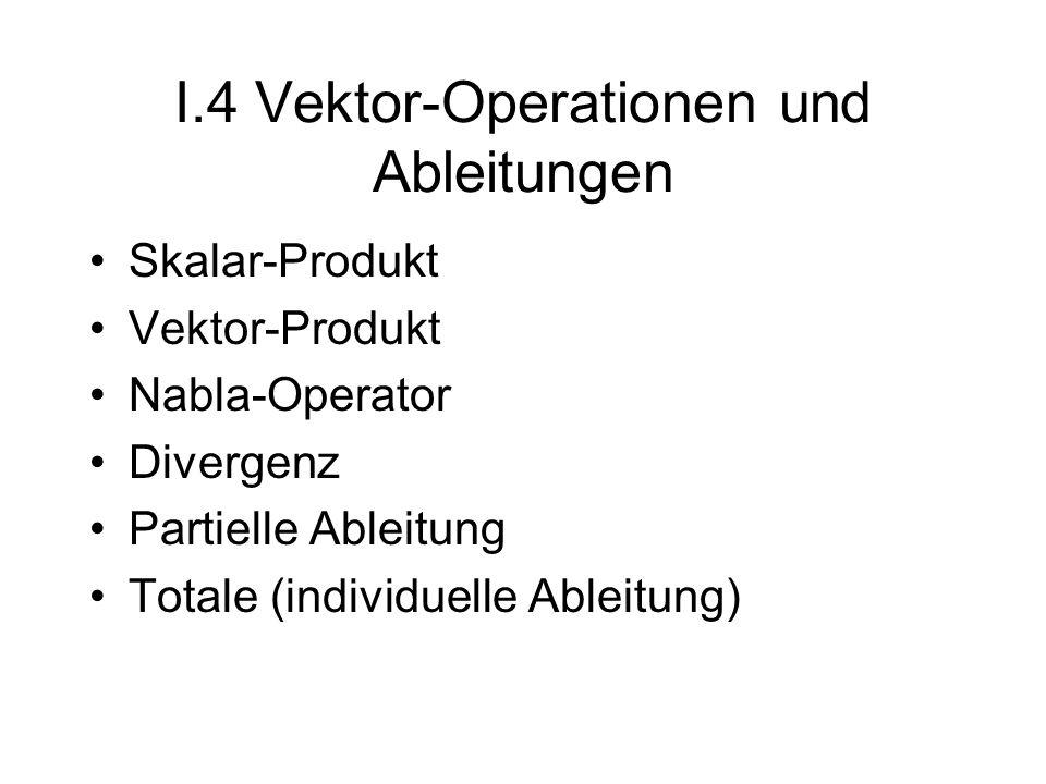 Vektor-Operationen - Multiplikation mit einem Skalar a - Der Vektor bleibt ein Vektor.