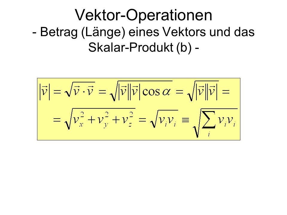 Vektor-Operationen - Vektor-Produkt - Das Vektor-Produkt zweier Vektoren ist wieder ein Vektor.